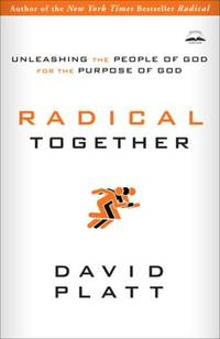 image of Radical Together: Unleashing the People of God for the Purpose of God