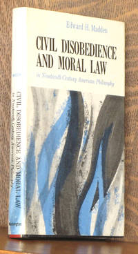 CIVIL DISOBEDIENCE AND MORAL LAW IN NINETEENTH-CENTURY AMERICAN PHILOSOPHY