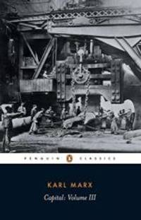 image of Capital: A Critique of Political Economy, Vol. 3 (Penguin Classics)