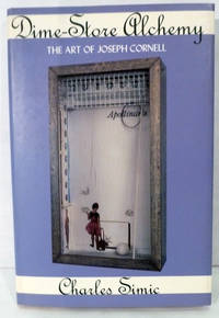 Dime-Store Alchemy; The Art of Joseph Cornell by  Charles Simic - First edition - 1992 - from Royoung bookseller, Inc. (SKU: 19743)