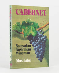 Cabernet. Notes of an Australian Wineman by  Max LAKE - First Edition - 1977 - from Michael Treloar Antiquarian Booksellers (SKU: 123106)