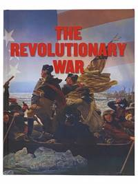 The Complete Guide to the Revolutionary War