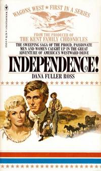 Independence! (Wagons West #1)