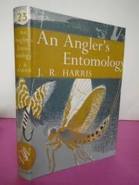 New Naturalist No.  23 AN ANGLER'S ENTOMOLOGY