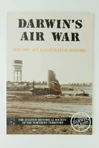 Darwin's Air War 1942-1945; An illustrated history