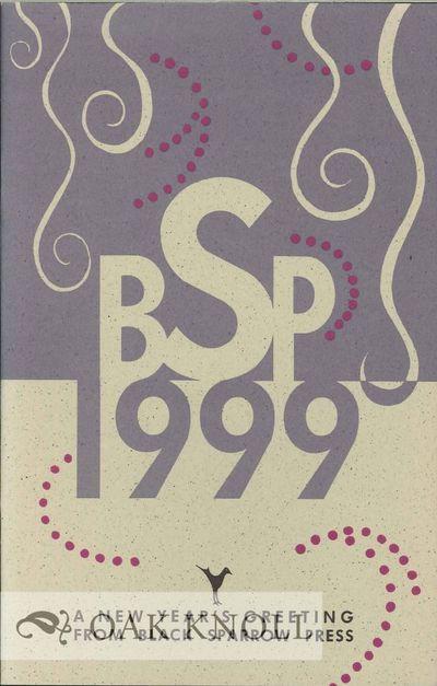 Santa Rosa, CA: Black Sparrow Press, 1999. stiff paper wrappers. Black Sparrow Press. 8vo. stiff pap...