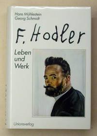 F. Hodler - Sein Leben und sein Werk.
