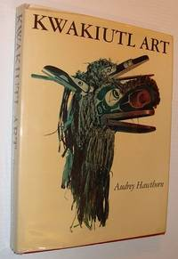 Kwakiutl Art by HAWTHORN (Audrey) - First Edition - 1979 - from RareNonFiction.com and Biblio.com