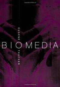 Biomedia (Electronic Mediations) by Eugene Thacker - Paperback - 2004-09-09 - from Books Express and Biblio.com