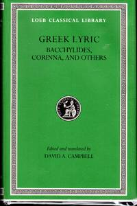 Greek Lyric: Volume IV, Bacchylides, Corinna, and Others (Loeb Classical Library No. 461)