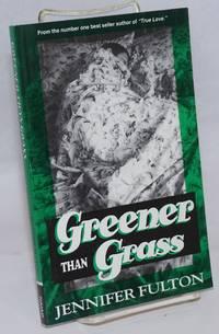 Greener the Grass a novel