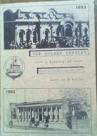 """image of The Golden Century : a History of the 'Gold Fields Lodge, No 2478 E.C.' """" A Century of Progress 1893 to 1993"""" Including the Seven Steps Leading to Johannesburg and 'Famous Fossickers"""