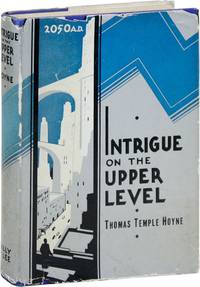 Intrigue on the Upper Level: A Story of Crime, Love, Adventure and Revolt in 2050 A.D.
