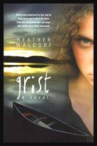 GRIST - A Novel