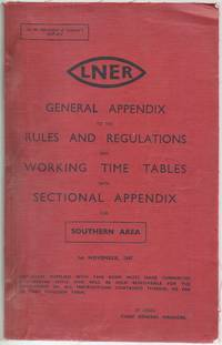 Appendix to the Rules and Regulations and Working Time Tables with Sectional Appendix for...