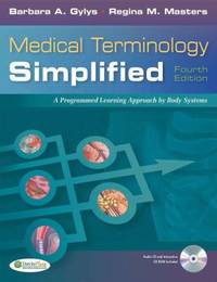 Medical Terminology Simplified : A Programmed Learning Approach by Body Systems