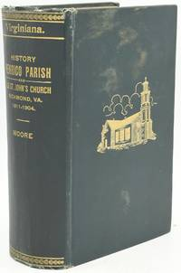 ANNALS OF HENRICO PARISH; HISTORY OF ST. JOHN'S P. E. CHURCH