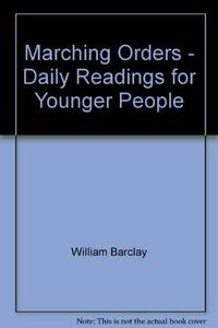 Marching Orders: Daily Readings for Younger People by  William Barclay  - Paperback  - from World of Books Ltd (SKU: GOR008657581)