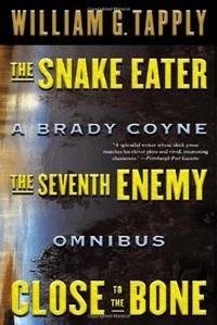Snake Eater/Seventh Enemy/Close to the Bone: A Brady Coyne Omnibus (#13, 14, and 15) (Brady Coyne...