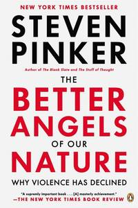 The Better Angels of Our Nature: Why Violence Has Declined (Paperback)