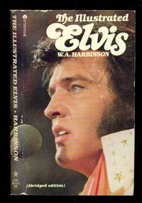 The Illustrated Elvis - Abridged Edition by  W A Harbinson - Paperback - First Tempo Star Edition - 1977 - from Dons Book Store (SKU: 21113)