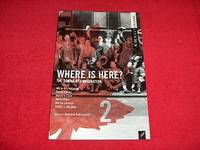 Where Is Here? : The Drama of Immigration