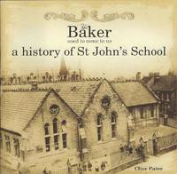 The Baker used to come to us.  A History of St John's School