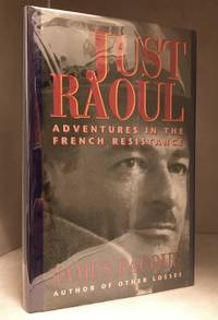 Just Raoul; Adventures in the French Resistance