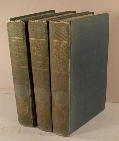 1838. PRESCOTT, William H. HISTORY OF THE REIGN OF FERDINAND AND ISABELLA, THE CATHOLIC. In Three Vo...