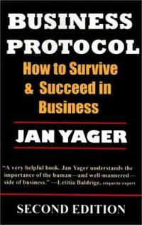 Business Protocol : How to Survive and Succeed in Business