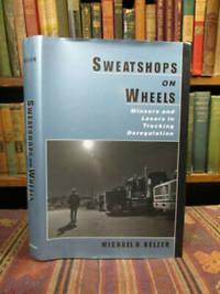 image of Sweatshops on Wheels: Winners and Losers in Trucking Deregulation