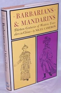 Barbarians and mandarins thirteen centuries of western travelers in China
