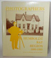 The Photographers of the Humboldt Bay Region 1880-1885
