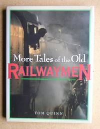 More Tales of the Old Railwaymen.