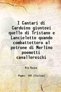 I Cantari di Carduino giuntovi quello di Tristano e Lancielotto quando combattettero al petrone...