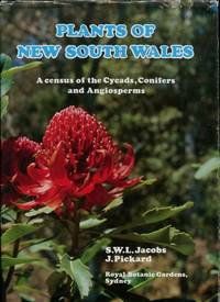 Plants of New South Wales : A Census of the Cycads, Conifers and Angiosperms by S.W.L. Jacobs and J. Pickard - Hardcover - 1981 - from Terra Australis Books and Biblio.com