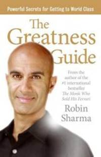 The Greatness Guide: Powerful Secrets for Getting to World Class by Robin Sharma - Hardcover - 2006-07-06 - from Books Express (SKU: 0061229881q)