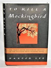 To Kill a Mockingbird --  35th Anniversary Edition