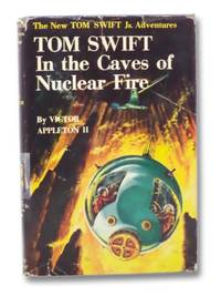 image of Tom Swift in the Caves of Nuclear Fire (The New Tom Swift, Jr. Adventures, No. 8)
