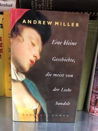 Eine kleine Geschichte  die meist von der Liebe handelt   Roman