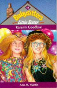 Karen's Goodbye (Babysitters Little Sister) by  Ann M Martin - Paperback - from World of Books Ltd and Biblio.com
