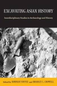 Excavating Asian History: Interdisciplinary Studies In Archaeology And History - Used Books