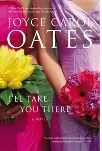 I'll Take You There : A Novel by Joyce Carol Oates - Paperback - 2003 - from ThriftBooks (SKU: G0060501189I2N00)