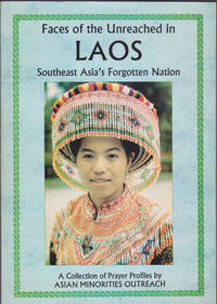 image of Faces of the Unreached in Laos: Southeast Asia's Forgotten Nation