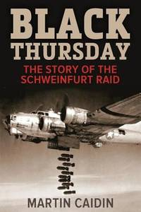 image of Black Thursday : The Story of the Schweinfurt Raid