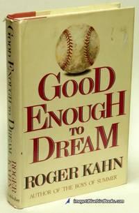 Good Enough to Dream