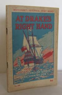 At Drake's Right Hand: a Tale of English Sea-Dog and Spanish Don