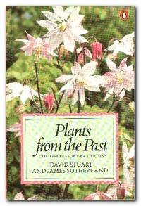 image of Plants from the Past  Old Flowers for New Gardens