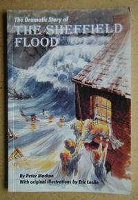 The Dramatic Story of The Sheffield Flood.