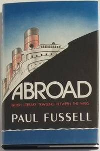 ABROAD. British Literary Traveling Between the Wars